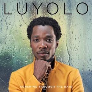 Luyolo - Sunshine Through The Rain